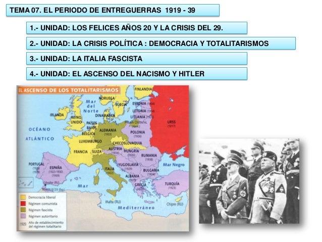 TEMA 07. EL PERIODO DE ENTREGUERRAS 1919 - 39 1.- UNIDAD: LOS FELICES AÑOS 20 Y LA CRISIS DEL 29. 2.- UNIDAD: LA CRISIS PO...