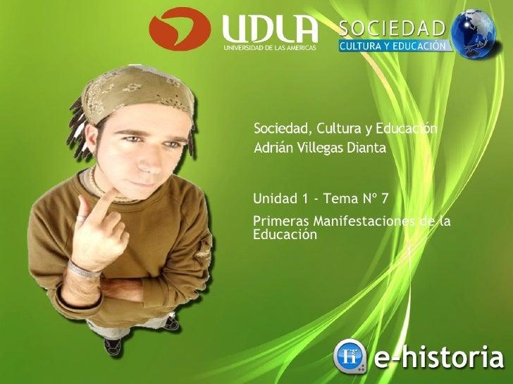 Unidad 1 - Tema Nº 7 Primeras Manifestaciones de la Educación