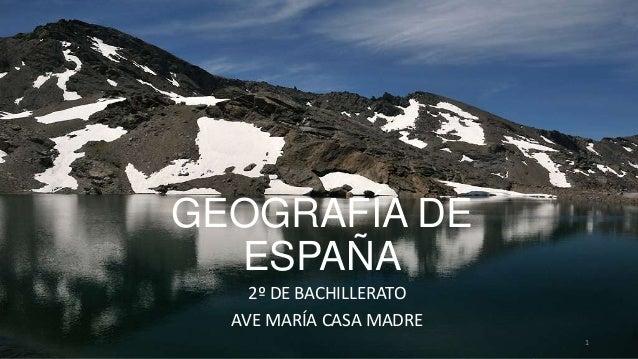 GEOGRAFÍA DE ESPAÑA 2º DE BACHILLERATO AVE MARÍA CASA MADRE 1