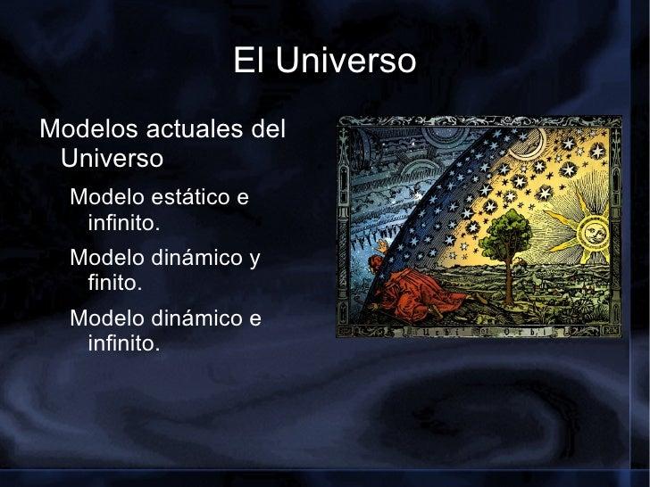 El Universo <ul><li>Modelos actuales del Universo </li><ul><li>Modelo estático e infinito.