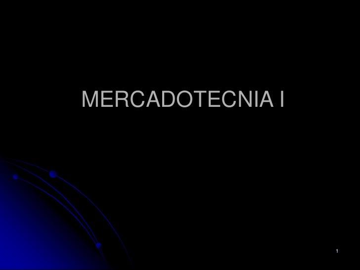 MERCADOTECNIA I                  1