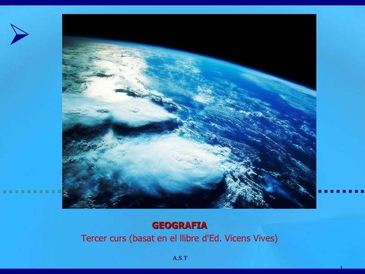 A.S.T POLIS 3 GEOGRAFIA Tercer curs (basat en el llibre d'Ed. Vicens Vives)