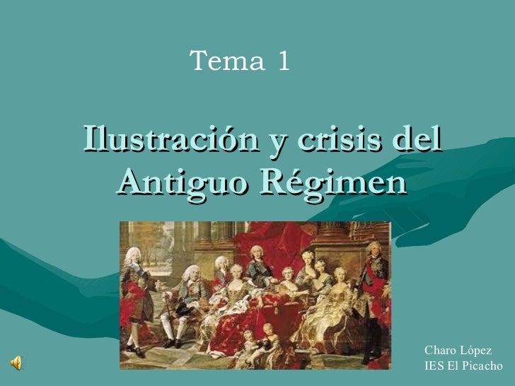 Ilustración y crisis del Antiguo Régimen Tema 1 Charo López IES El Picacho