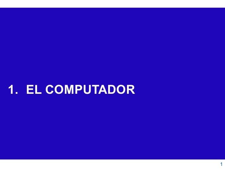 <ul><li>EL COMPUTADOR </li></ul>