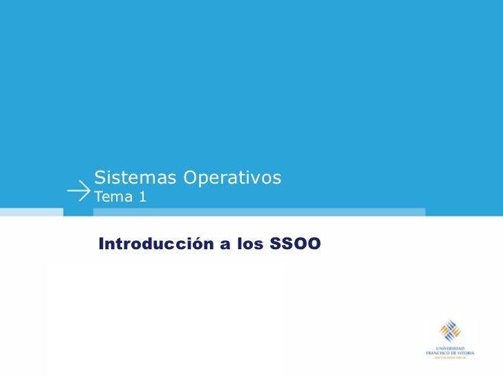 Sistemas OperativosTema 1Introducción a los SSOO