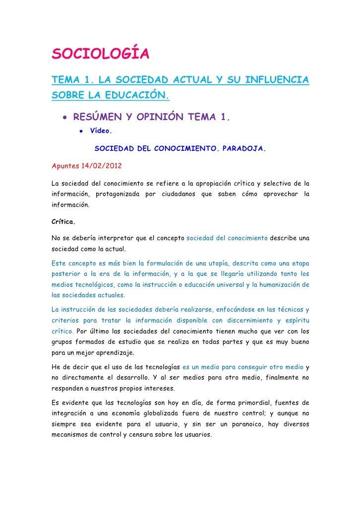 SOCIOLOGÍATEMA 1. LA SOCIEDAD ACTUAL Y SU INFLUENCIASOBRE LA EDUCACIÓN.       RESÚMEN Y OPINIÓN TEMA 1.               Víde...