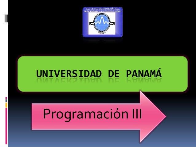 UNIVERSIDAD DE PANAMÁ Programación III