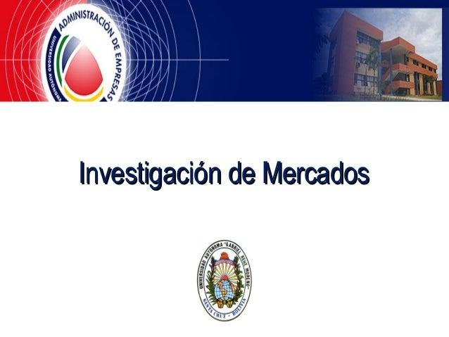 Investigación de MercadosInvestigación de Mercados