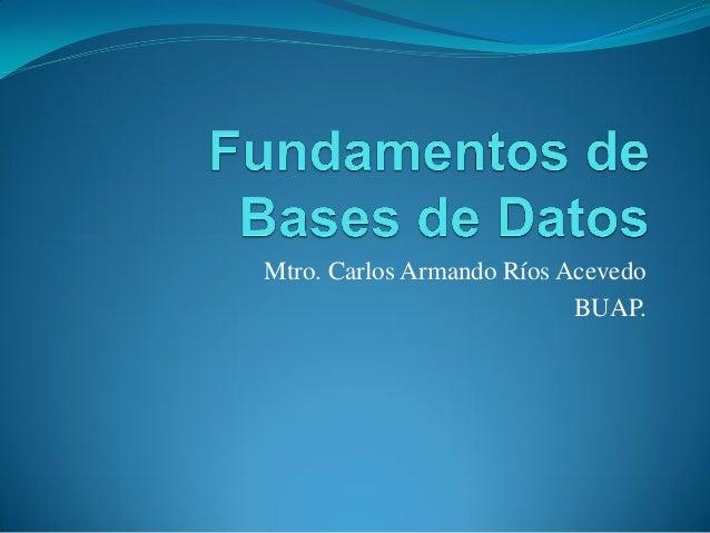 Mtro. Carlos Armando Ríos Acevedo BUAP.