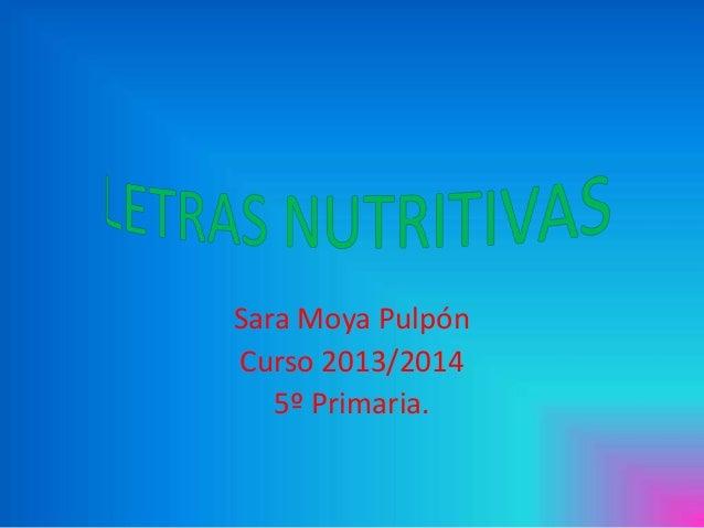 Sara Moya Pulpón Curso 2013/2014 5º Primaria.