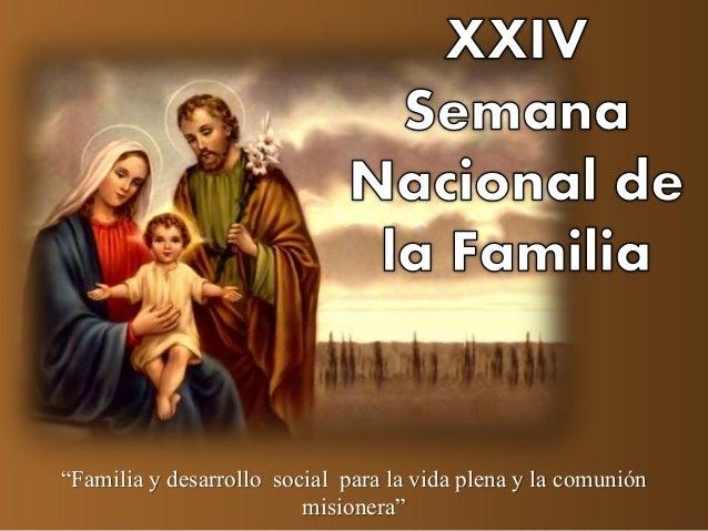 """""""Familia y desarrollo social para la vida plena y la comunión  misionera"""""""
