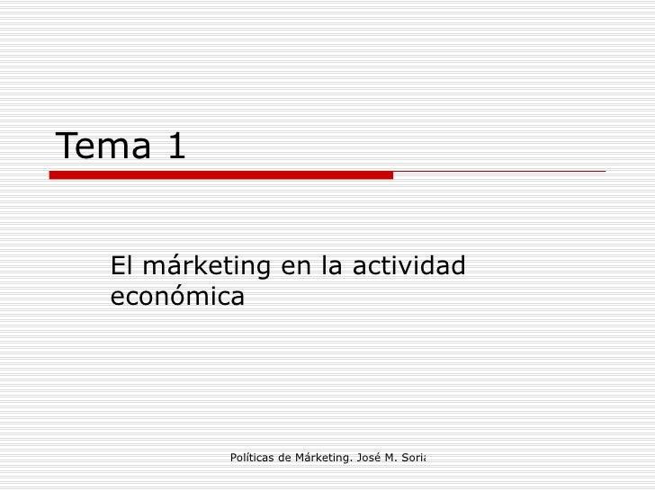 Tema 1 El márketing en la actividad económica