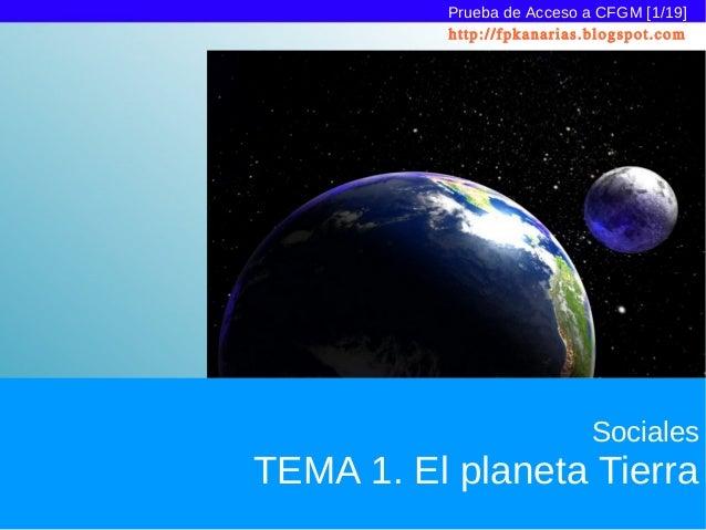 Prueba de Acceso a CFGM [1/19]          http://fpkanarias.blogspot.com                            SocialesTEMA 1. El plane...