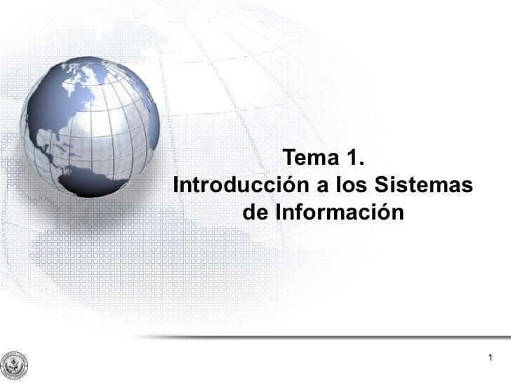 Tema 1.Introducción a los Sistemas      de Información                              1