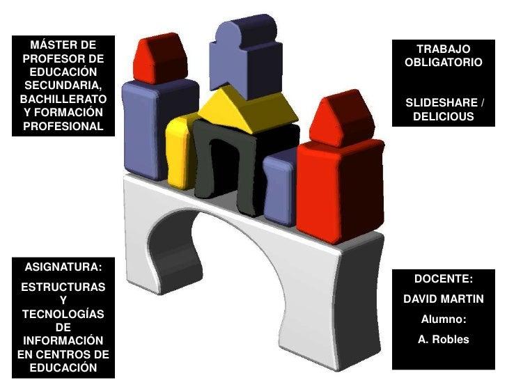 MÁSTER DE PROFESOR DE EDUCACIÓN SECUNDARIA, BACHILLERATO Y FORMACIÓN PROFESIONAL<br />TRABAJO OBLIGATORIO <br /> SLIDESHAR...