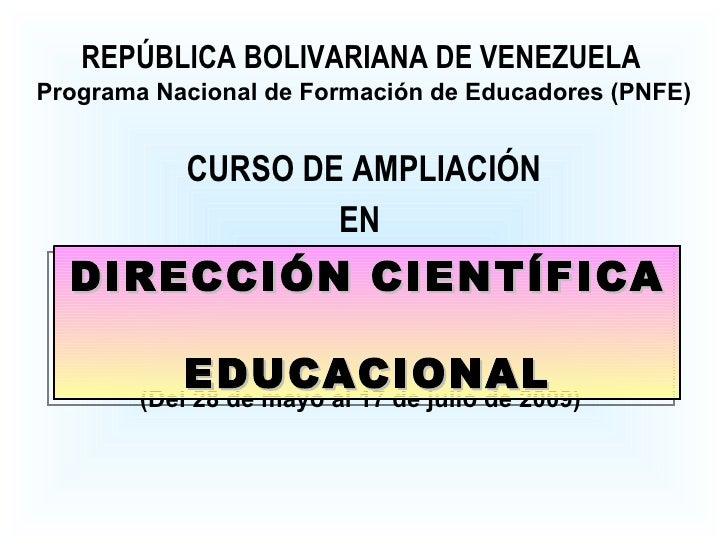 CURSO DE AMPLIACIÓN REPÚBLICA BOLIVARIANA DE VENEZUELA Programa Nacional de Formación de Educadores (PNFE) EN  (Del 28 de ...