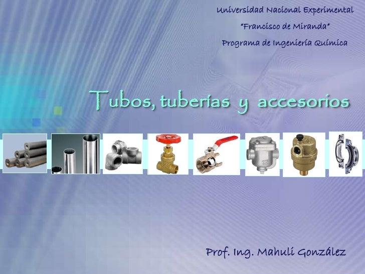 """Universidad Nacional Experimental                  """"Francisco de Miranda""""              Programa de Ingeniería QuímicaTubos..."""