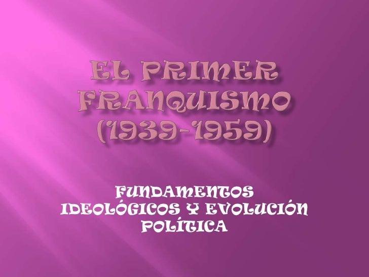 FUNDAMENTOSIDEOLÓGICOS Y EVOLUCIÓN       POLÍTICA