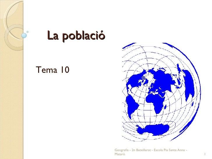 La població  Tema 10 Geografia - 2n Batxillerat - Escola Pia Santa Anna - Mataró