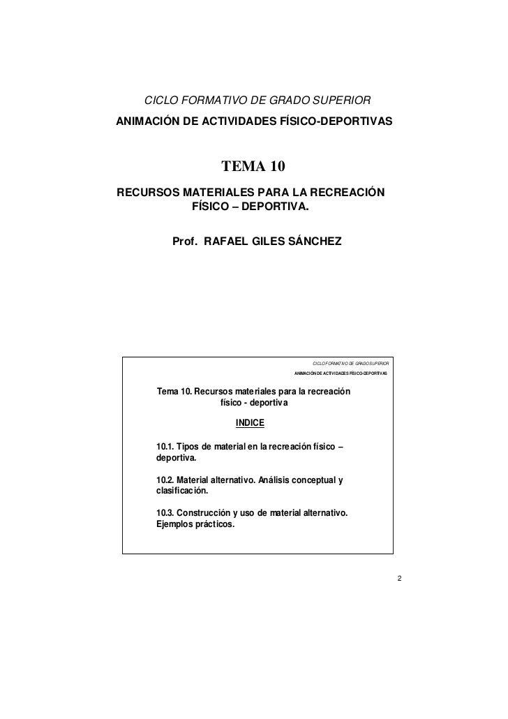 CICLO FORMATIVO DE GRADO SUPERIORANIMACIÓN DE ACTIVIDADES FÍSICO-DEPORTIVAS                       TEMA 10RECURSOS MATERIAL...