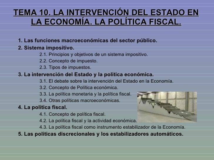 TEMA 10. LA INTERVENCIÓN DEL ESTADO EN LA ECONOMÍA. LA POLÍTICA FISCAL. 1. Las funciones macroeconómicas del sector públic...