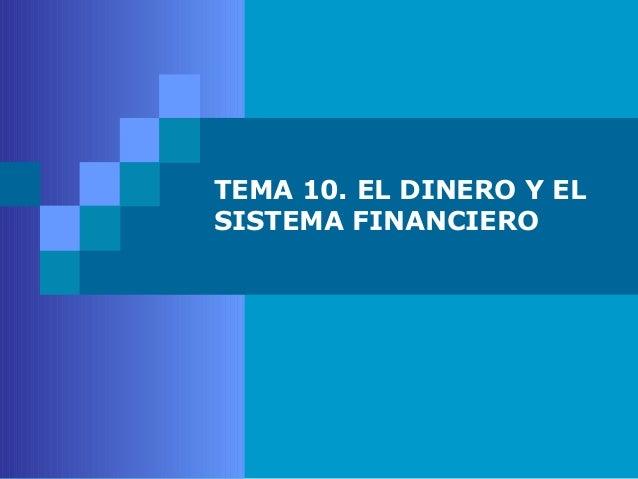 TEMA 10. EL DINERO Y ELSISTEMA FINANCIERO