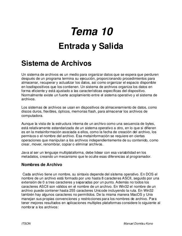 ITSON Manuel Domitsu Kono Tema 10 Entrada y Salida Sistema de Archivos Un sistema de archivos es un medio para organizar d...