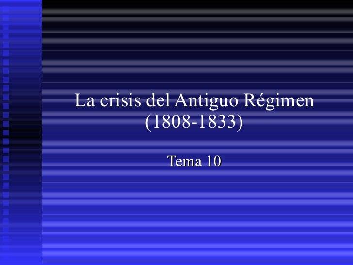 Tema 10. La crisis del Antiguo Régimen (1808 1833)
