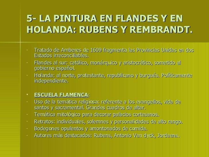 5- LA PINTURA EN FLANDES Y EN HOLANDA: RUBENS Y REMBRANDT. <ul><li>Tratado de Amberes de 1609 fragmenta las Provincias Uni...