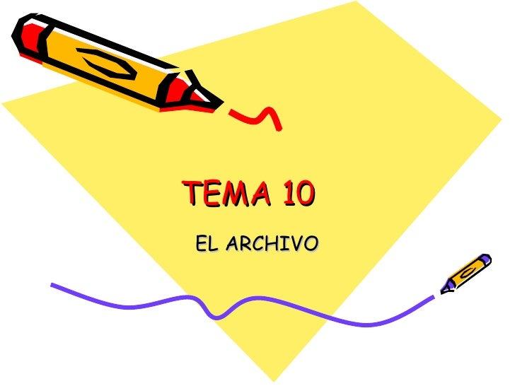 TEMA 10 EL ARCHIVO