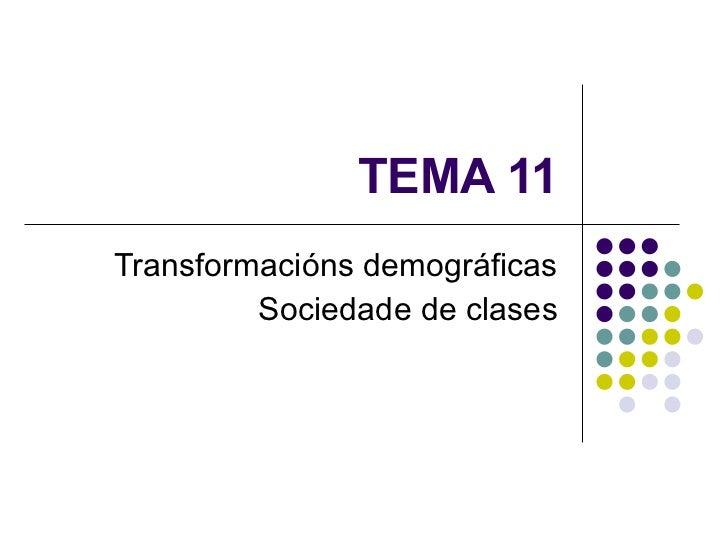 TEMA 11 Transformacións demográficas Sociedade de clases