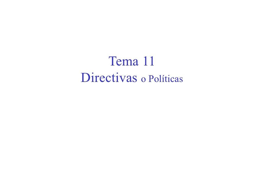 Tema 11Directivas o Políticas