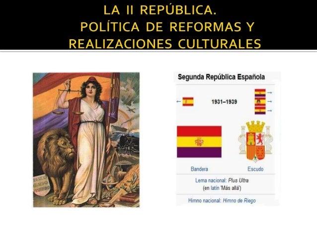  segundo intento republicano en España : 1931 – 1939  experiencia plenamente democrática : derechos, parlamentarismo, Co...