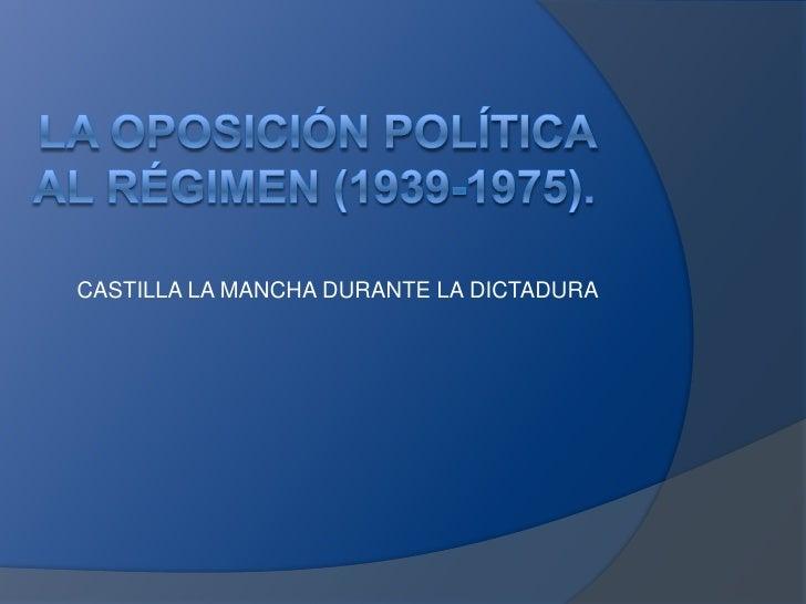 Tema 11.3 el 2º franquismo. la oposición política  al régimen-ana mª y elia