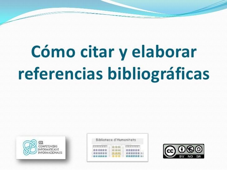 Cómo citar y elaborarreferencias bibliográficas