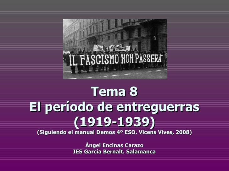 Tema 8El período de entreguerras       (1919-1939) (Siguiendo el manual Demos 4º ESO. Vicens Vives, 2008)                 ...