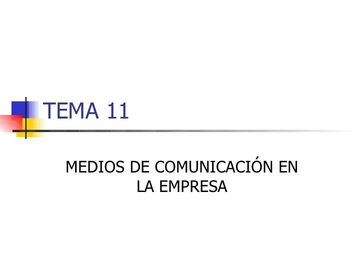 TEMA 11 MEDIOS DE COMUNICACIÓN EN LA EMPRESA