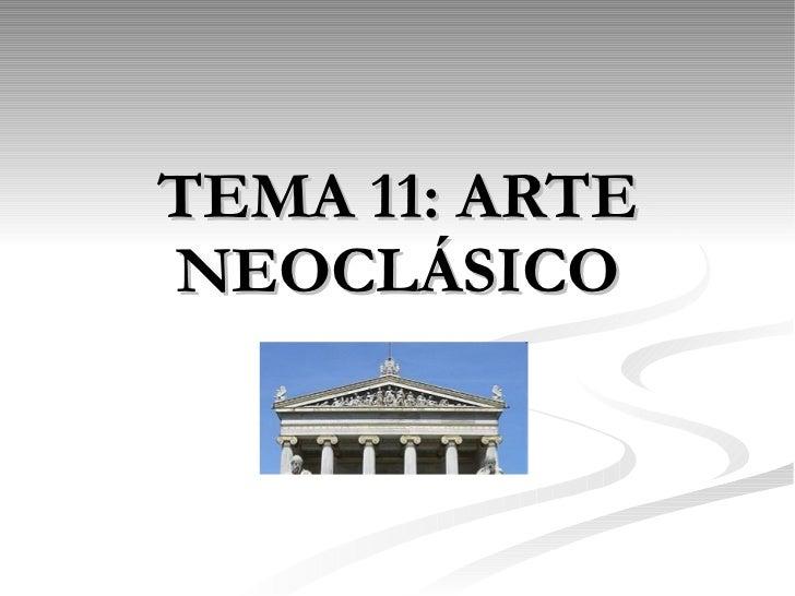 TEMA 11: ARTE NEOCLÁSICO