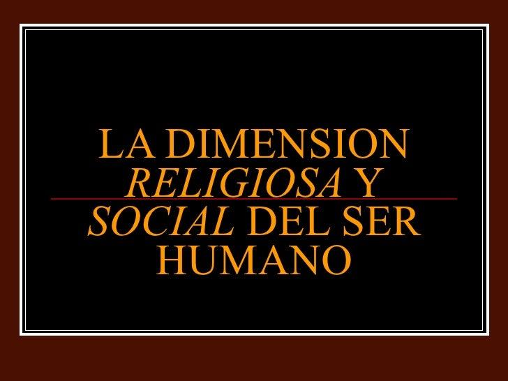 La dimensión religiosa y social del ser humano