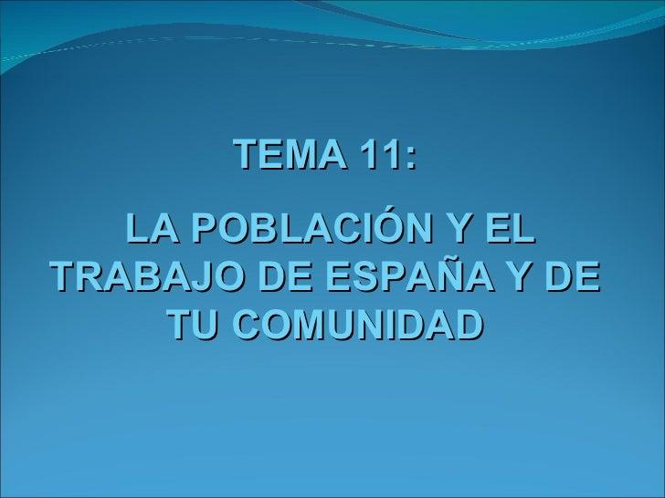 TEMA 11:   LA POBLACIÓN Y ELTRABAJO DE ESPAÑ