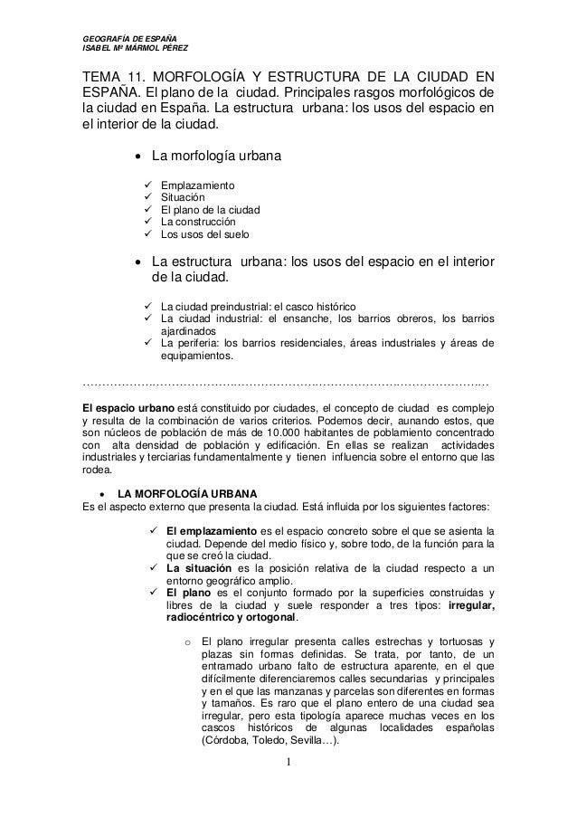 GEOGRAFÍA DE ESPAÑA ISABEL Mª MÁRMOL PÉREZ 1 TEMA 11. MORFOLOGÍA Y ESTRUCTURA DE LA CIUDAD EN ESPAÑA. El plano de la ciuda...
