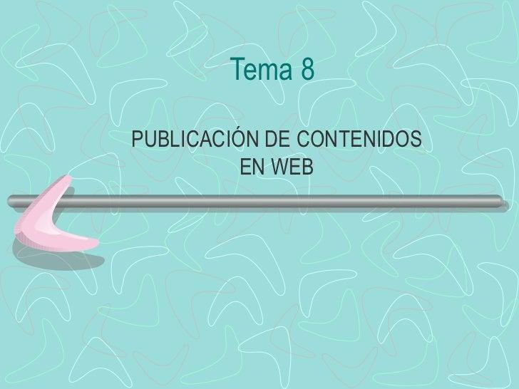 Tema 8 PUBLICACIÓN DE CONTENIDOS EN WEB