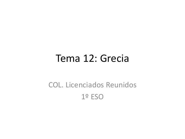 Tema 12: Grecia COL. Licenciados Reunidos 1º ESO