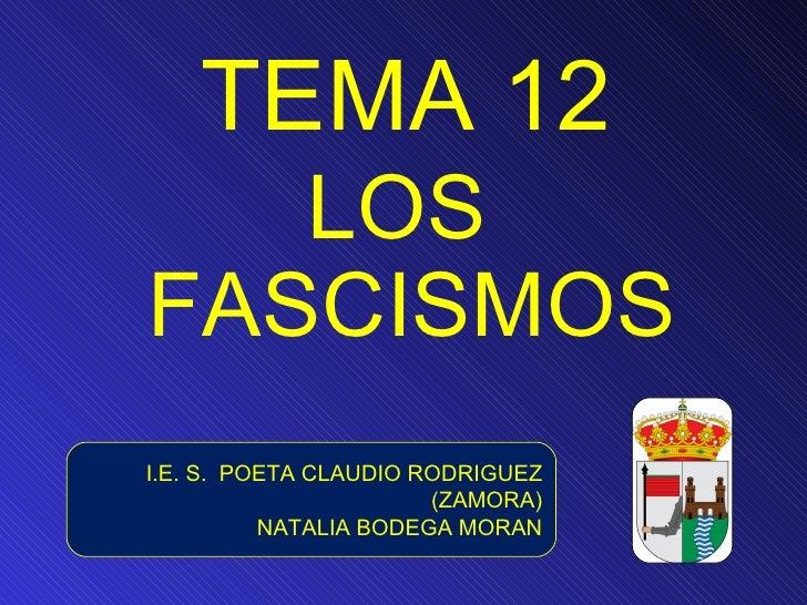 TEMA 12   LOSFASCISMOSI.E. S. POETA CLAUDIO RODRIGUEZ                       (ZAMORA)          NATALIA BODEGA MORAN