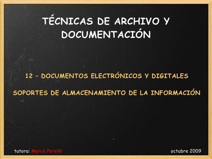 Tema 12-TAD-DOCUMENTOS ELECTRÓNICOS Y DIGITALES  SOPORTES DE ALMACENAMIENTO DE LA INFORMACIÓN