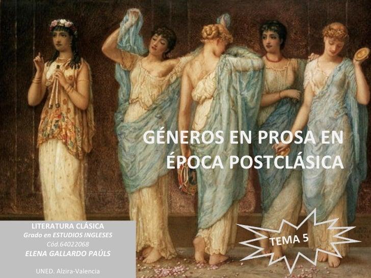 GÉNEROS EN PROSA EN                               ÉPOCA POSTCLÁSICA  LITERATURA CLÁSICA                                   ...