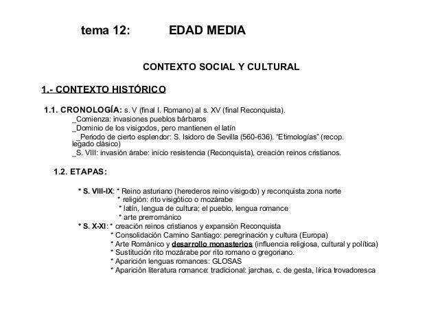 tema 12: EDAD MEDIA CONTEXTO SOCIAL Y CULTURAL 1.- CONTEXTO HISTÓRICO 1.1. CRONOLOGÍA: s. V (final I. Romano) al s. XV (fi...