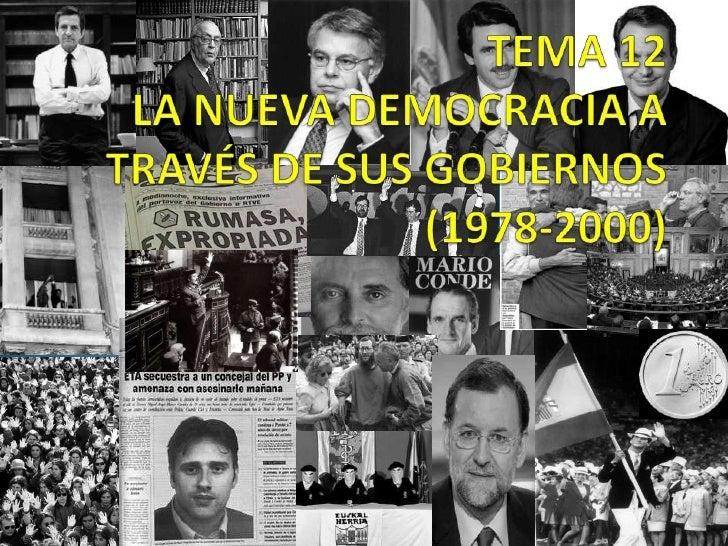 TEMA 12LA NUEVA DEMOCRACIA A TRAVÉS DE SUS GOBIERNOS (1978-2000)<br />Marta López Rodríguez. Ave María Casa Madre<br />