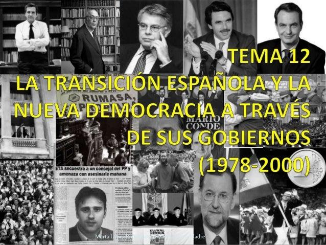 Tema 12 la transición y los gobiernos democráticos