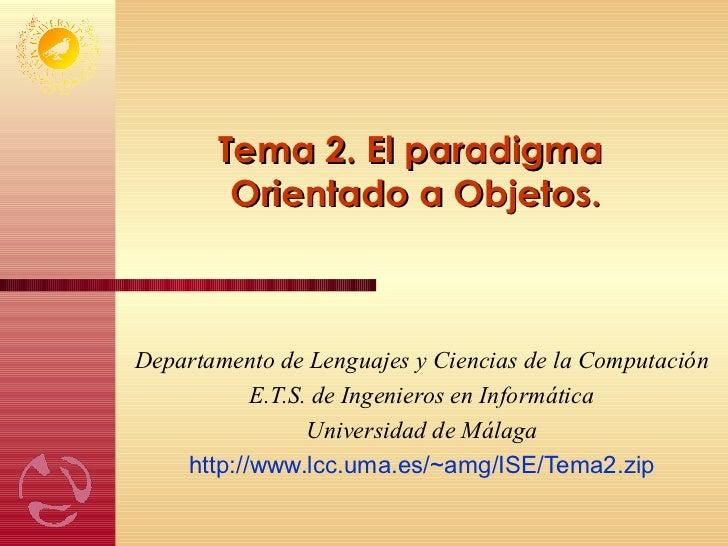 Tema 2. El paradigma  Orientado a Objetos. Departamento de Lenguajes y Ciencias de la Computación E.T.S. de Ingenieros en ...